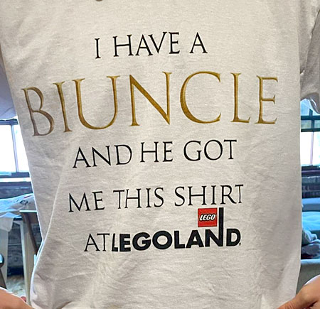 I have a Bi-Uncle and he got me this shirt at Legoland